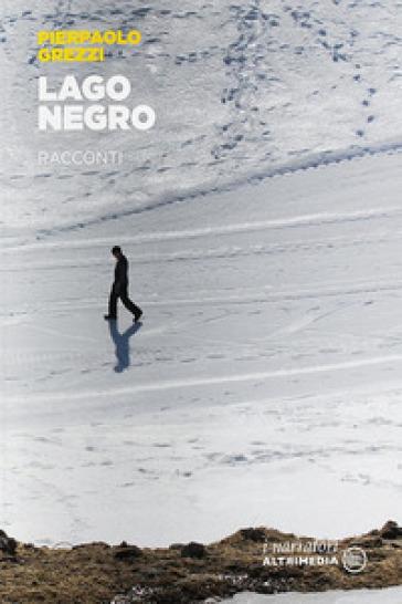 Lago Negro - Pierpaolo Grezzi  
