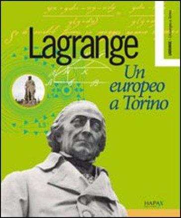 Lagrange. Un europeo a Torino. Ediz. multilingue