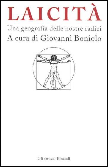 Laicità. Una geografia delle nostre radici - G. Boniolo |