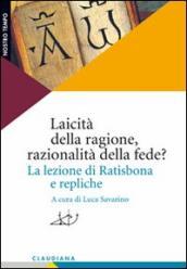 Image of Laicità della ragione, razionalità della fede? La lezione di Ratisbona e repliche