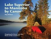 Lake Superior to Manitoba by Canoe