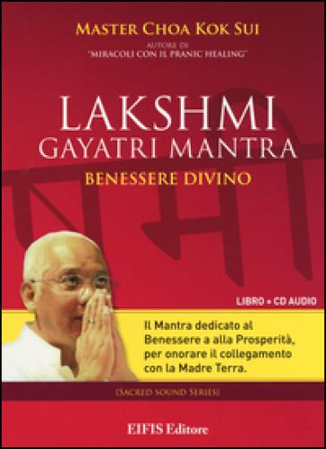 Lakshmi Gayatri mantra. Benessere divino. CD Audio. Con libro - K. Sui Choa |