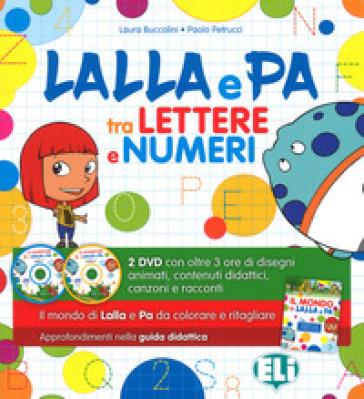 Lalla e Pa tra lettere e numeri. Per la Scuola materna. Ediz. a colori. Con Allegato laboratoriale. Con 2 DVD - Laura Buccolini |