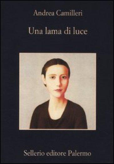 Lama di luce (Una) - Andrea Camilleri | Rochesterscifianimecon.com