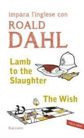 Lamb to the slaughter-The wish