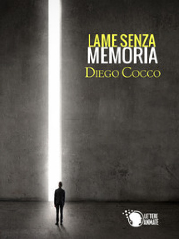Lame senza memoria - Diego Cocco |