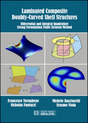 Laminated composite doubly-curved shell structures. Differential and integral quadrature strong formulation finite element method -  pdf epub