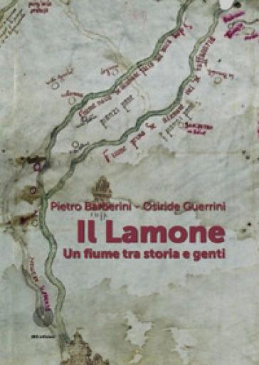 Il Lamone. Un fiume fra storia e genti - Pietro Barberini  