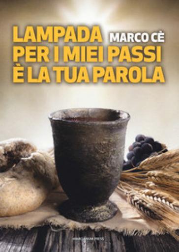 Lampada per i miei passi è la tua Parola - Marco Cè | Thecosgala.com