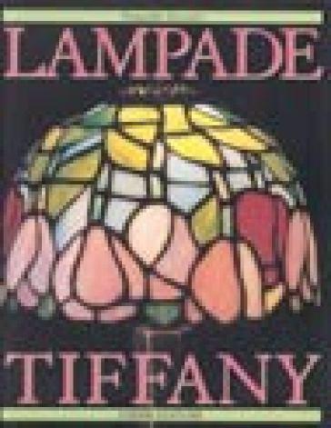 Lampade Tiffany - Donatella Zaccaria - Libro - Mondadori Store
