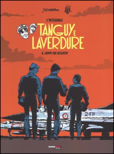 Lampi su deserto. Tanguy e Laverdure. L'integrale. 6. - Jean Michel Charlier | Rochesterscifianimecon.com