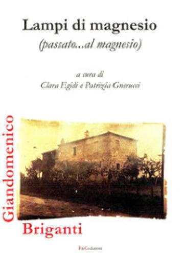 Lampi di magnesio (passato...al magnesio) - Giandomenico Briganti | Kritjur.org