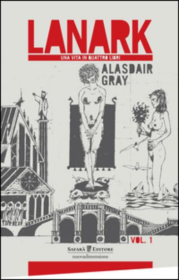 Lanark. Una vita in quattro libri. 1. - Alastair Gray | Ericsfund.org