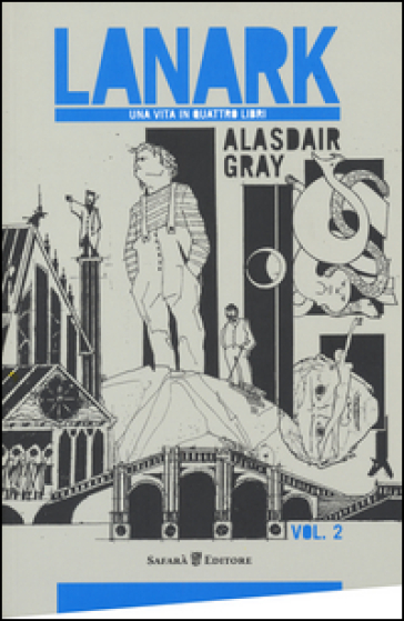 Lanark. Una vita in quattro libri. 2. - Alastair Gray |