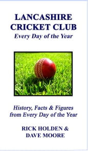 Lancashire Cricket Club: Every Day of the Year
