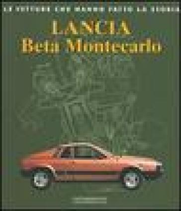 Lancia Beta Montecarlo. Ediz. illustrata - Bruno Vettore  