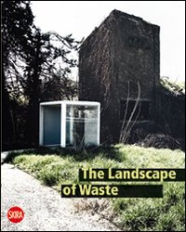 Landscape of Waste (The) - A. Bertagna |