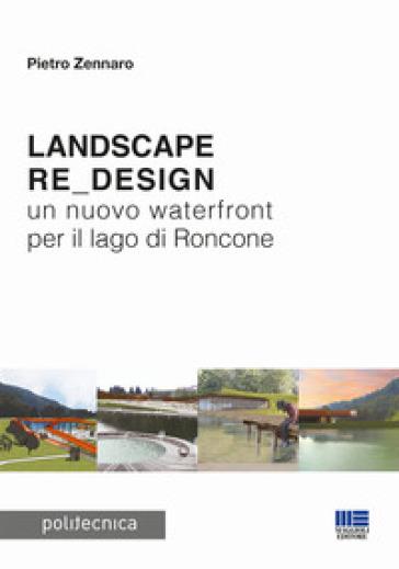 Landscape re_design. Un nuovo waterfront per il lago di Roncone