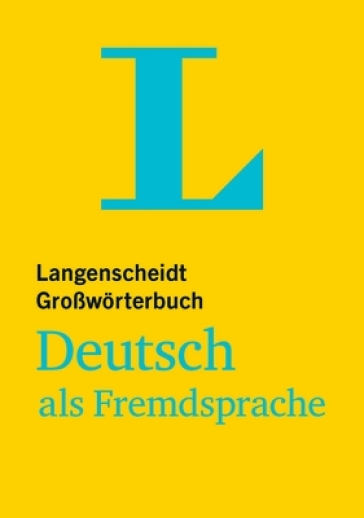 Langenscheidt Grosswoerterbuch Deutsch als Fremdsprache - Monolingual German Dictionary (German Edition)