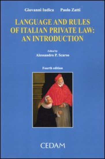 Language and rules of italian private law. An introduction - Giovanni Iudica |