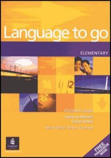 Language to go elementary. Student's book-Phrasebook. Per le Scuole superiori - C. Lewis |