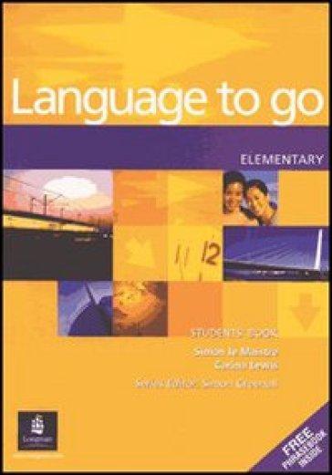 Language to go upper intermediate. Student's book-Phrasebook. Per le Scuole superiori - Araminta Crace |