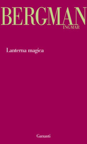Lanterna magica - Ingmar Bergman |