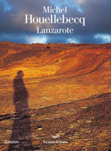 Lanzarote - Michel Houellebecq | Rochesterscifianimecon.com