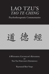 Lao Tzu s Tao Te Ching Psychotherapeutic Commentaries