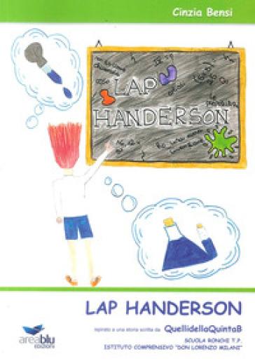 Lap Handerson. Ispirato a una storia scritta da QuellidellaQuintaB. Istituto Comprensivo