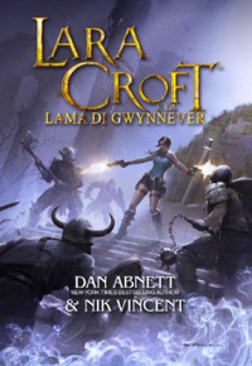 Lara Croft e la lama di Gwynnever - Dan Abnett   Thecosgala.com