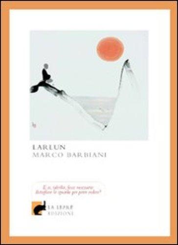 Larlun - Marco Barbiani |
