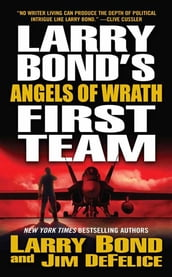 Larry Bond s First Team: Angels of Wrath