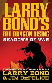 Larry Bond s Red Dragon Rising: Shadows of War