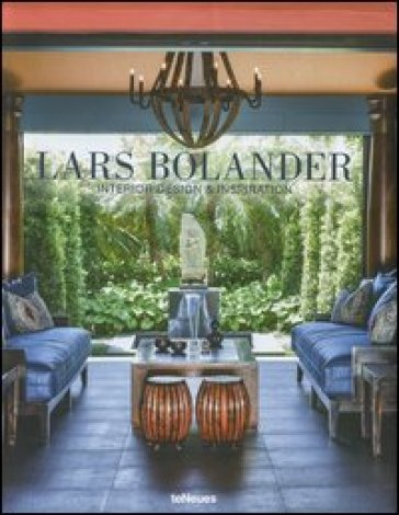 Lars Bolander. Interior design & inspiration. Ediz. multilingue