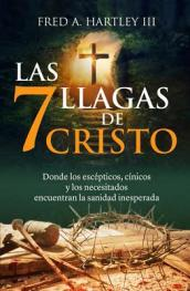 Las 7 Llagas de Cristo/ The 7 Wounds of Christ