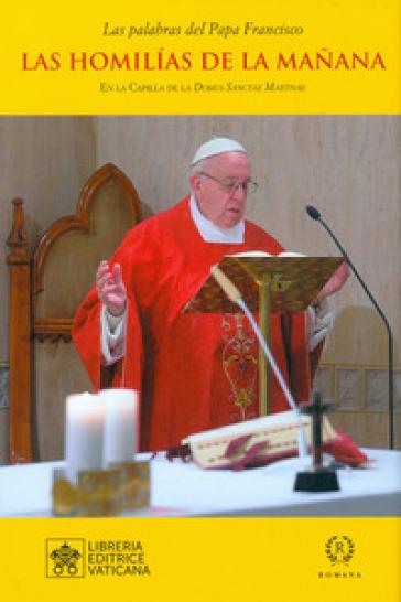 Las homilias de la manana. En la Capilla de la Domus Sanctae Marthae. 11. - Papa Francesco (Jorge Mario Bergoglio) | Kritjur.org