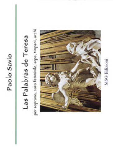 Las palabras de Teresa. Per soprano, coro femminile, arpa, timpani, archi - Paolo Savio |