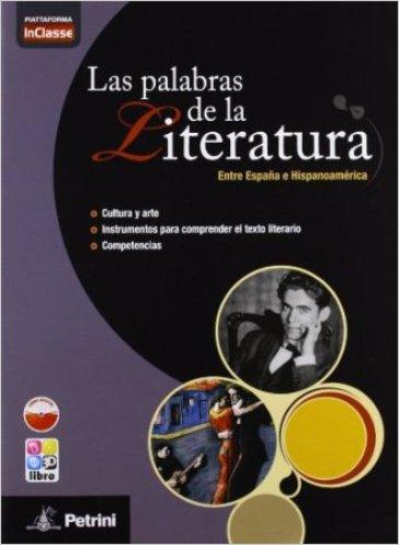 Las palabras de la literatura. Con In classe. Per le Scuole superiori. Con e-book. Con espansione online -  pdf epub