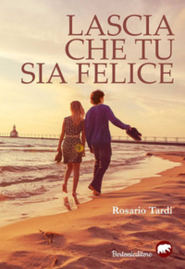 Lascia che tu sia felice - Rosario Tardi | Ericsfund.org