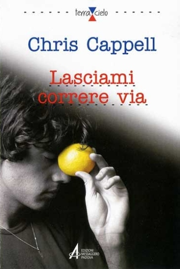 Lasciami correre via - Chris Cappell |