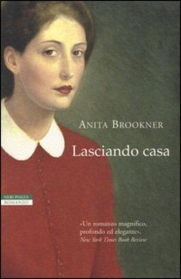 Lasciando casa - Anita Brookner |