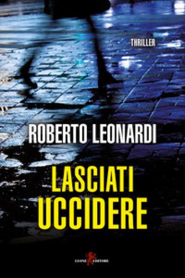 Lasciati uccidere - Roberto Leonardi   Jonathanterrington.com