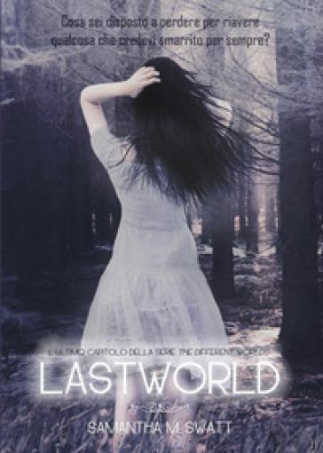 Lastworld (Different Worlds) - Samantha M. Swatt |
