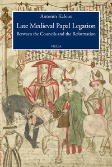Late medieval papal legation. Between the councils and - Antonin Kalous pdf epub