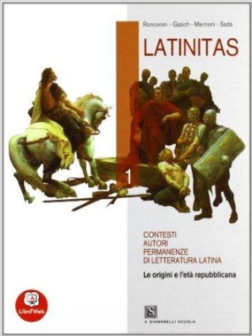 Latinitas. Per i Licei e gli Ist. Magistrali. Con espansione online. 1: Dalle origini alla tarda Repubblica - Angelo Roncoroni | Jonathanterrington.com