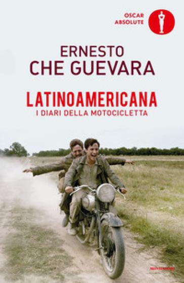 Latinoamericana. I diari della motocicletta - Ernesto Guevara | Thecosgala.com