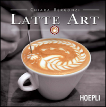 Latte art - Chiara Bergonzi pdf epub