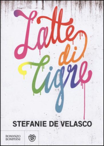 Latte di tigre - Stefanie de Velasco |