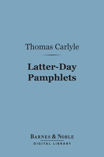Latter-Day Pamphlets (Barnes & Noble Digital Library)